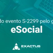 Esocial – Envio do evento S-2299 pelo grupo 3